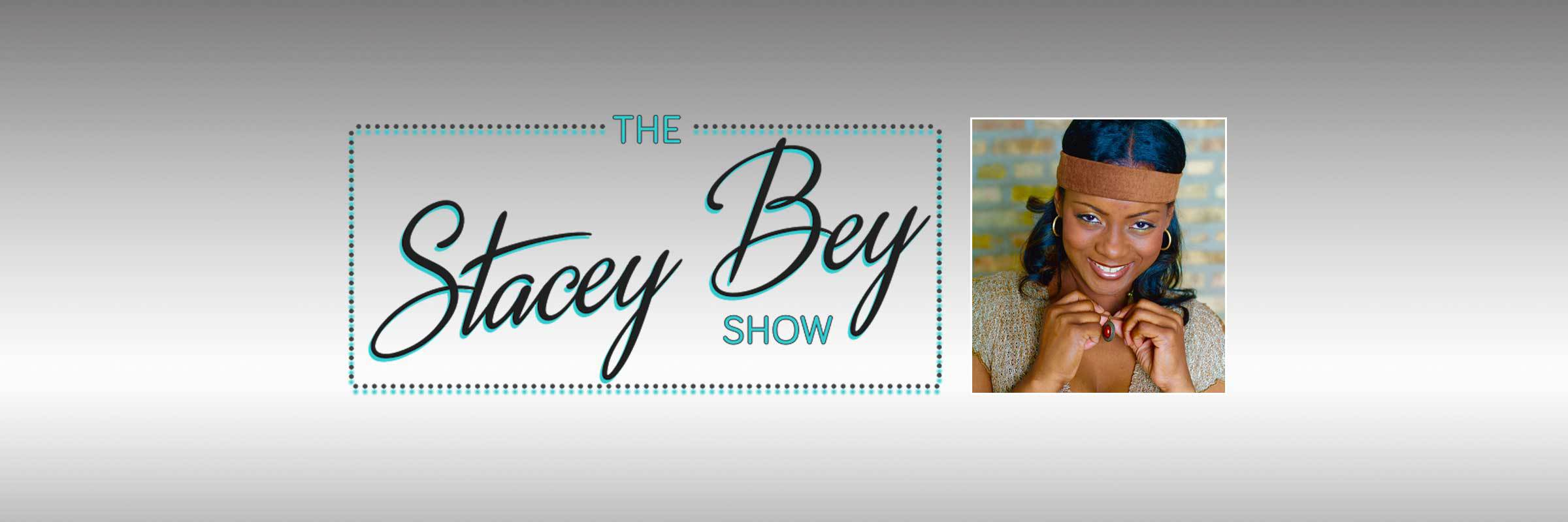 The Stacey Bey Show